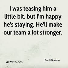 Fendi Onobun Quotes QuoteHD Adorable Im Happy Quotes