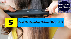 five best flat iron for natural hair 2018 style your healthy hair
