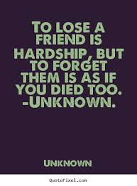 Losing A Friend Quotes Interesting Quotes About Lose A Friend 48 Quotes
