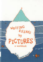 book review writing essays by pictures a workbook by alke groppel  alke groppel wegener aims to make essay writing fun the book helps students by using bright colours metaphors visual analogies tasks that include making