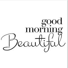 Quotes For Beautiful Ladies Best of Good Morning Beautiful Ladies Inspirational Quotes Pinterest