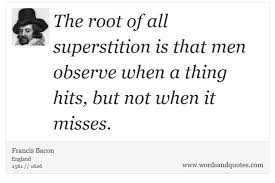 on superstition the root of all superstition is that men observ  you