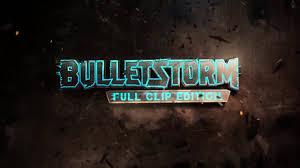 bulletstorm full clip edition logo animation