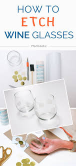 How To Etch Glass Best 25 Etched Wine Glasses Ideas On Pinterest Diy Wine Glasses