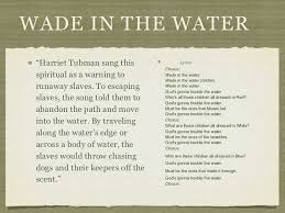 "music final project 15 wade in the water ""harriet tubman"