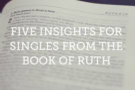 Single Christian Women Quotes Best of 24 Insights For Singles From The Book Of Ruth True Woman Blog