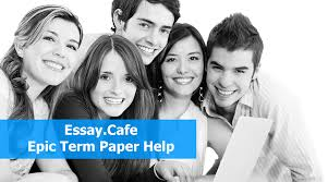 epic term paper help essay cafe epic term paper help