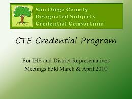 Designated Subjects Vocational Education Teaching Credential Cte Credential Program San Diego County Office Of Education