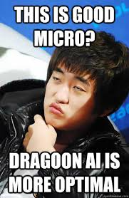 This is good micro? Dragoon AI is more optimal - Unimpressed Flash ... via Relatably.com