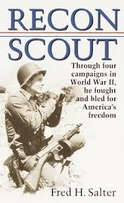 army recon scout recon scout story of world war ii by fred h salter
