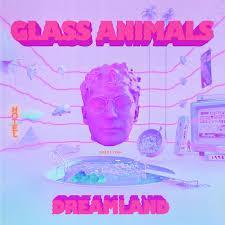 <b>Dreamland</b> - Album by <b>Glass Animals</b> | Spotify