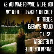 Friends Change Quotes Simple You May Need To Change Your Circle Of Friends Wisdom Quotes