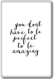 Amazon You Don't Have To Be Perfect To Be Amazing Classy You Are Amazing Quotes