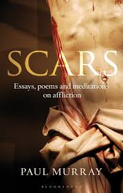 scars essays poems and meditations on affliction paul murray op scars essays poems and meditations on affliction paul murray op 9781441175632 com books