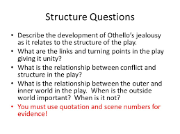 year english mrs kelly ppt  structure questions describe the development of othello s jealousy as it relates to the structure of the