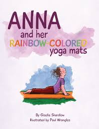 december kindness yoga anna and her rainbow colored yoga mats yoga book by kids yoga stories