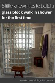 5 little known tips for building glass block walk in shower for the first time
