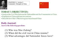 TODAY's OBJECTIVES: Analyze the Civil War between the Nationalists and the  Communists in China.
