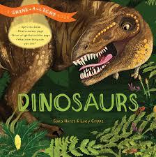 Shine The Light Usborne Shine A Light Dinosaurs A Shine A Light Book