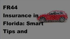 2017 fr44 insurance in florida smart tips and helpful hints