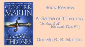 a game of thrones a song of ice and fire by george r r  a game of thrones a song of ice and fire 1 by george r r martin book review