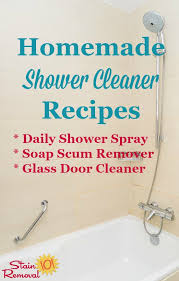 homemade shower cleaner recipes for everyday use and for heavy duty use when you ve