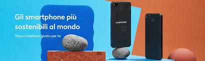 Può esistere uno smartphone etico e sostenibile? - FASTWEB