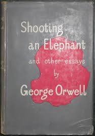 shooting an elephant and other essays by george orwell secker and shooting an elephant and other essays george orwell