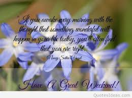 Weekend Good Morning Quotes Best of Have A Great Weekend Wishes Quotes Sayings And Pics Hd