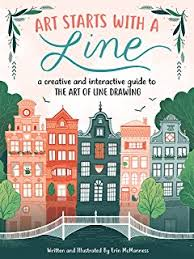 art starts with a line a creative and interactive guide to the art of line