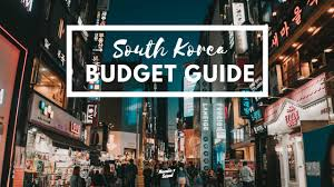 How To Budget For A Trip Count The Cost Budget Tips For Your South Korea Trip Manilaxseoul