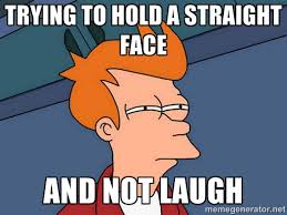 Trying to hold a straight face and not laugh - Futurama Fry | Meme ... via Relatably.com