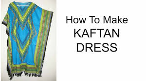 How To Make Kaftan Dress Diy Youtube