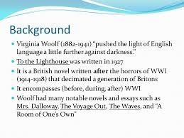 to the lighthouse virginia woolf ppt video online  background virginia woolf 1882 1941 pushed the light of english language a little