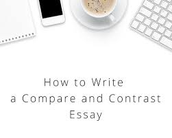 how to write a good how to close a compare and contrast essay 10 ways to compare and contrast minds in bloom