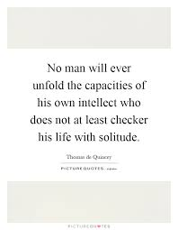 Quote Checker Adorable No Man Will Ever Unfold The Capacities Of His Own Intellect Who