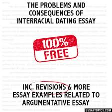 problems and consequences of interracial dating essay the problems and consequences of interracial dating essay