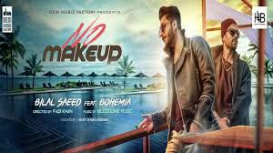 no makeup bilal saeed ft bohemia new punjabi rap song 2017 sd records you