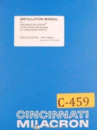 cincinnati milacron 15hc amp 20 hc cim xchanger machining cincinnati milacron 15hc amp 20 hc cim xchanger machining center install manual