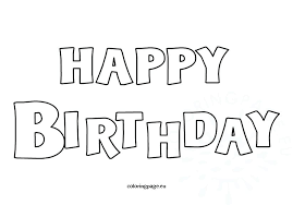 Happy Birthday Coloring Page Trend Happy Birthday Coloring Page