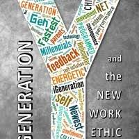 Generation Y Work Ethic Generation Y And The New Work Ethic Your Life Unlimited