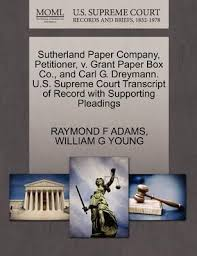 Pleadings Paper Sutherland Paper Company Petitioner V Grant Paper Box Co And
