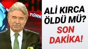 Ali Kırca ÖLDÜ MÜ? SON DAKİKA! - YouTube