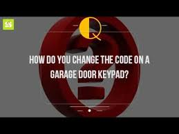 change garage door codeHow Do You Change The Code On A Garage Door Keypad  YouTube