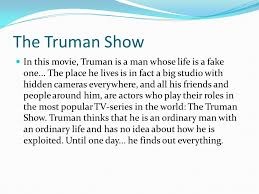 good morning literary expressions reminder essay choose at the truman show in this movie truman is a man whose life is a fake