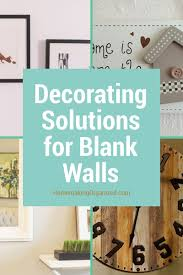 decorating solutions for the big blank walls in your bedrooms living rooms and hallways