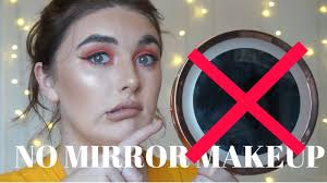 no mirror makeup challenge you