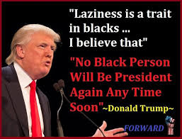 Racist Quotes Donald Trump Racist Quotes Classy Trump 'laziness Is A Trait In 65