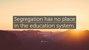 Richard Dawkins Quote Segregation Has No Place In The Education