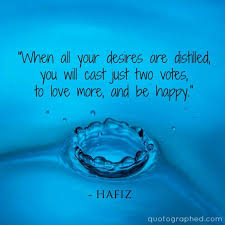 "Hafiz Quotes ""When All Your Desires Are Distilled You Will Cast Unique Hafiz Quotes"